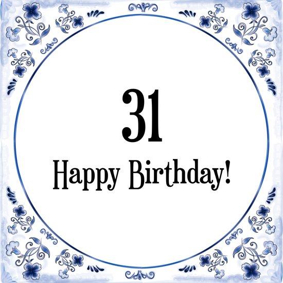 31 jaar verjaardag bol.| Verjaardag Tegeltje met Spreuk (31 jaar: Happy birthday  31 jaar verjaardag