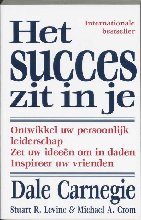 Cover van het boek 'Succes zit in je' van S.R. Levine en Dale Carnegie