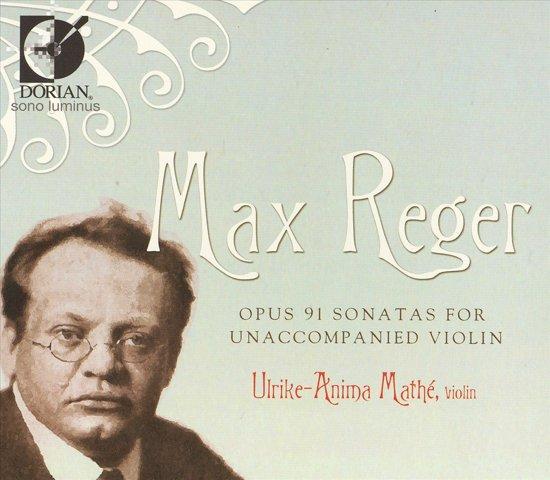 Max Reger: Complete Sonatas For Unaccompanied