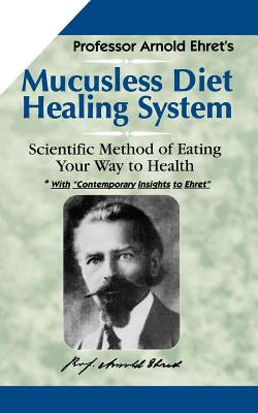 Mucusless Diet Healing System | 9781884772009 | Arnold Ehret | Boeken