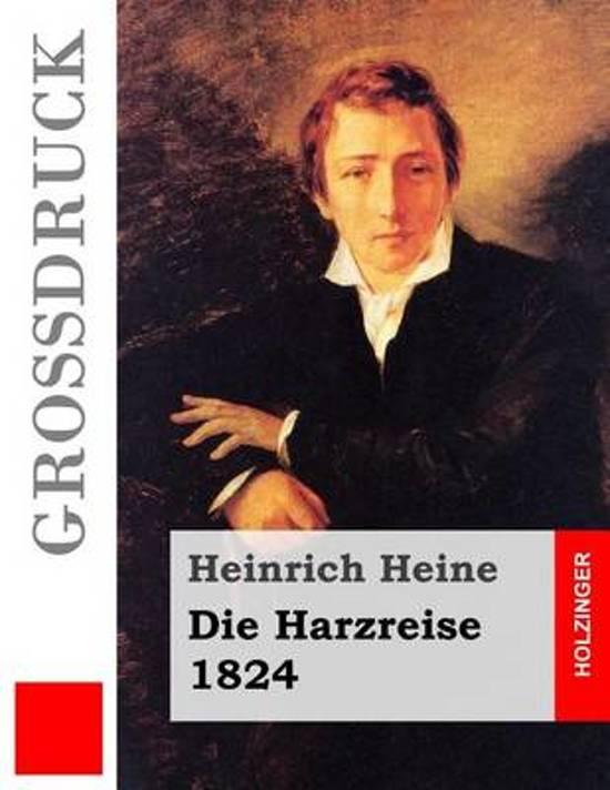 Die Harzreise. 1824 (Gro druck)