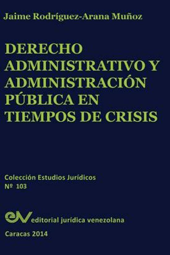 Derecho Administrativo Y Administracion Publica En Tiempos de Crisis