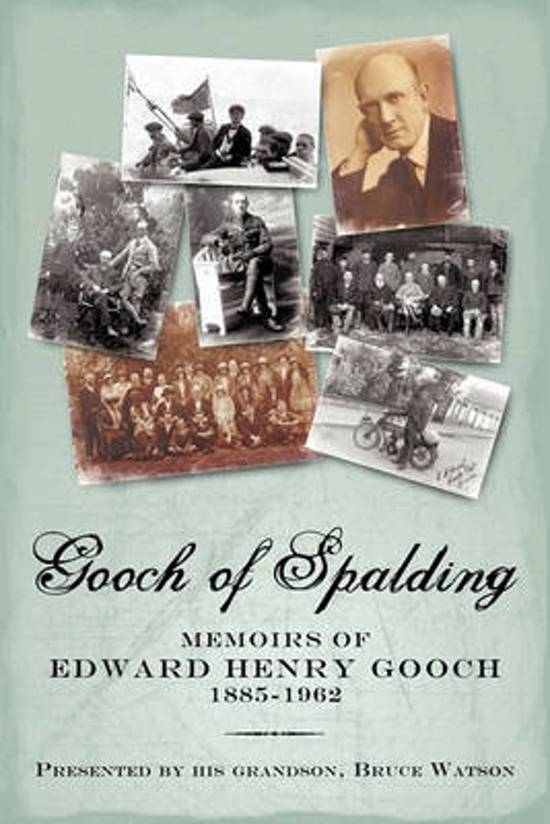 Gooch of Spalding, Memoirs of Edward Henry Gooch 1885-1962
