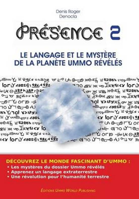 Presence 2 - Le Langage Et Le Myst re de la Plan te Ummo R v l s