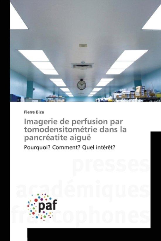 Imagerie de Perfusion Par Tomodensitom trie Dans La Pancr atite Aigu