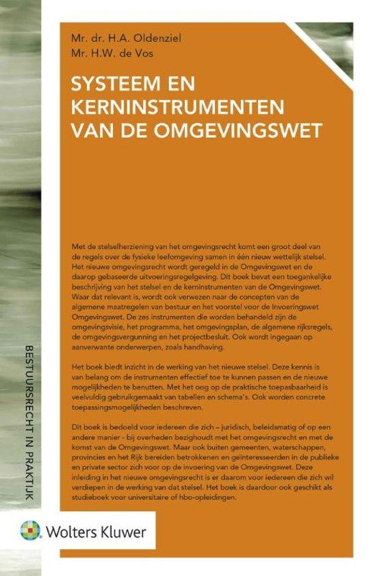 Bestuursrecht in de praktijk - Systeem en kerninstrumenten van de Omgevingswet - H.A. Oldenziel