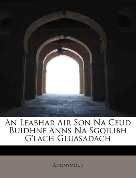 An Leabhar Air Son Na Ceud Buidhne Anns Na Sgoilibh G'Lach Gluasadach