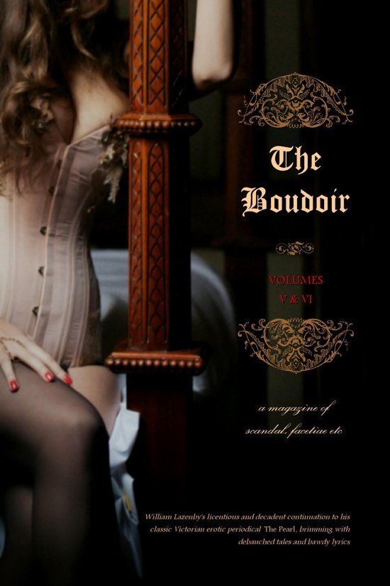 The Boudoir, Volumes 5 and 6