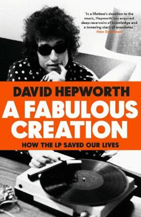 Boek cover A Fabulous Creation van David Hepworth (Hardcover)