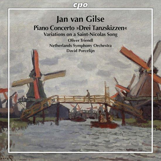 "Jan van Gilse: Piano Concerto ""Drei Tanzskizzen""; Variations on a Saint-Nicolas Song"