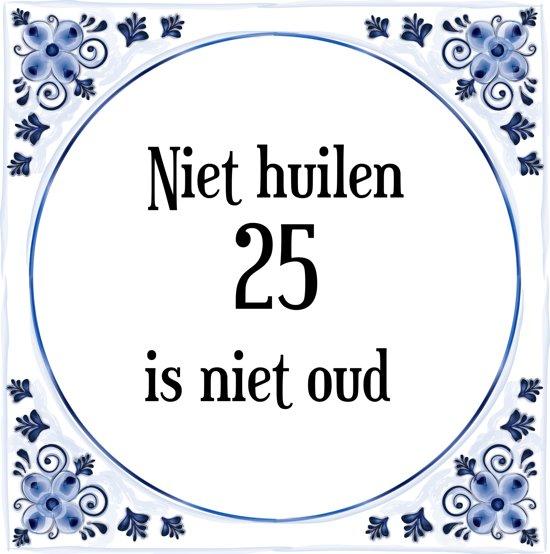25 jaar verjaardag bol.| Verjaardag Tegeltje met Spreuk (25 jaar: Niet huilen 25  25 jaar verjaardag