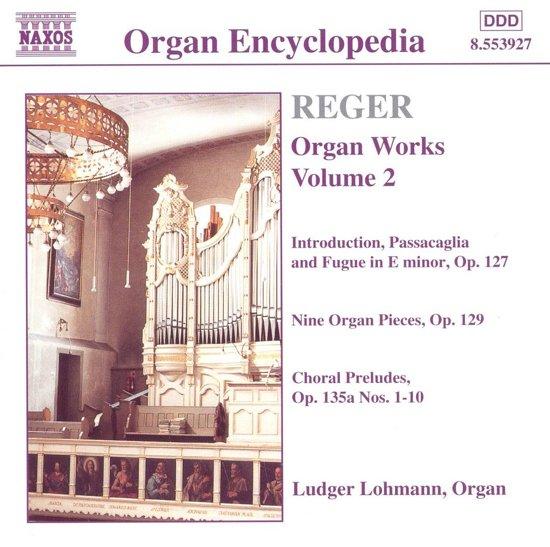 Organ Encyclopedia - Reger: Organ Works Vol 2 / Lohmann