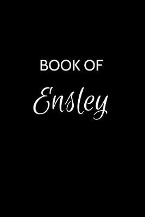 Book of Ensley: A Gratitude Journal Notebook for Women or Girls with the name Ensley - Beautiful Elegant Bold & Personalized - An Appr