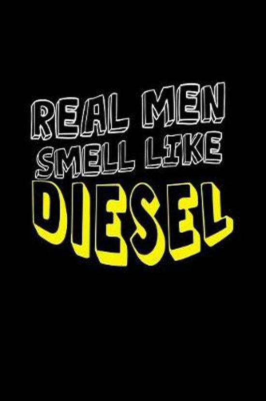 Real men smell like diesel: Notebook - Journal - Diary - 110 Lined pages