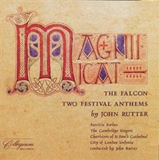 John Rutter: Magnificat; The Falcon; Two Festival Anthems
