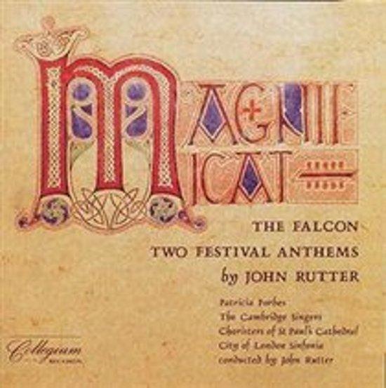 John Rutter: Magnificat; The Falcon; Two Festival Anthems