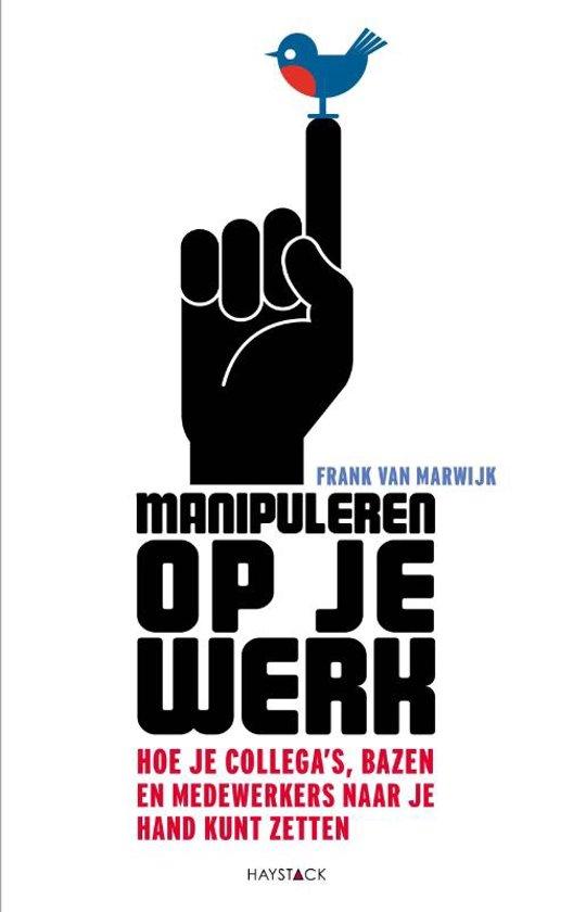 Boek cover Manipuleren op je werk van Frank van Marwijk (Paperback)