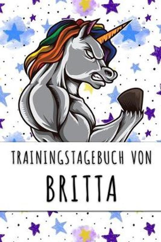 Trainingstagebuch von Britta: Personalisierter Tagesplaner f�r dein Fitness- und Krafttraining im Fitnessstudio oder Zuhause