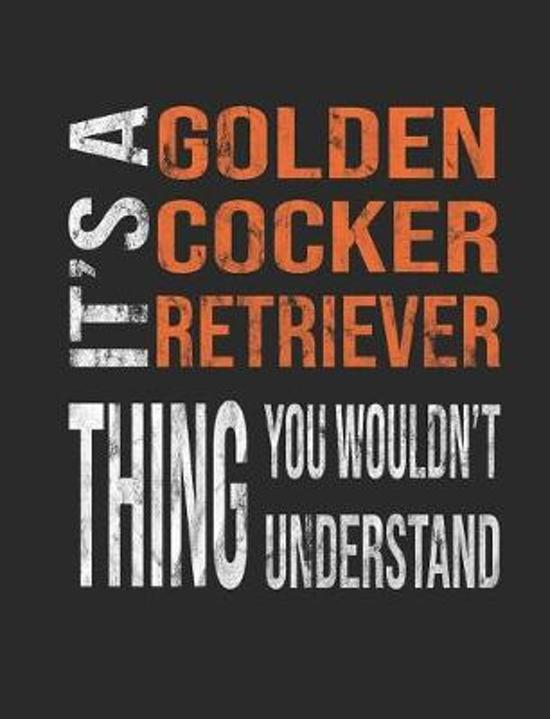 It's a Golden Cocker Retriever Thing You Wouldn't Understand