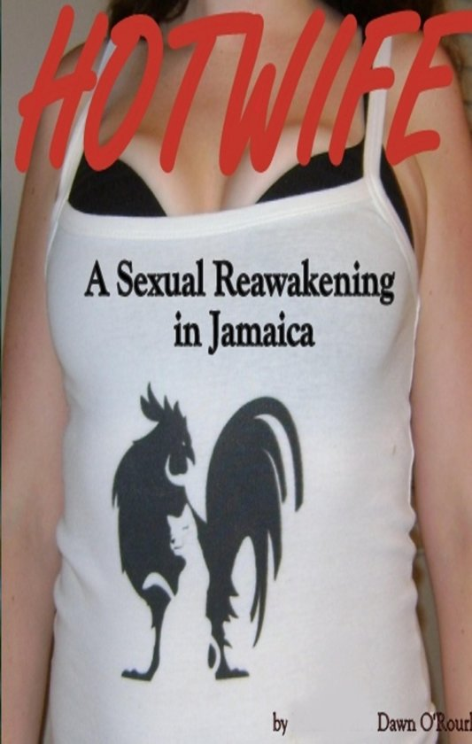HOTWIFE A Sexual Reawakening in Jamaica