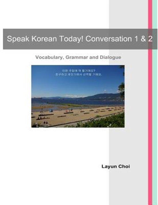 Speak Korean Today! Conversation 1 & 2