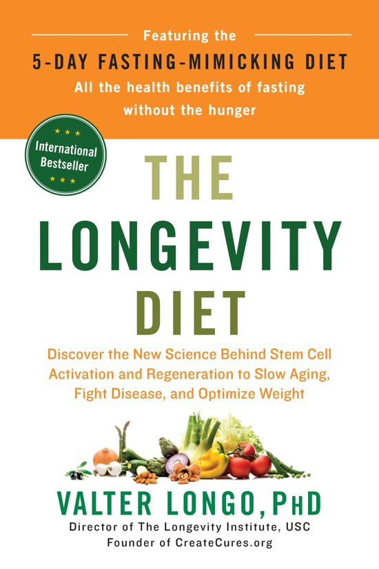Boek cover The Longevity Diet: Discover the New Science Behind Stem Cell Activation and Regeneration to Slow Aging, Fight Disease, and Optimize Weigh van Valter Longo (Hardcover)