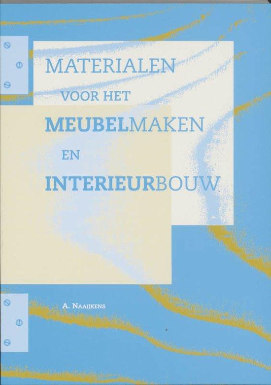 Materialen Voor Het Meubelmaken En Interieurbouw - A. Naaijkens