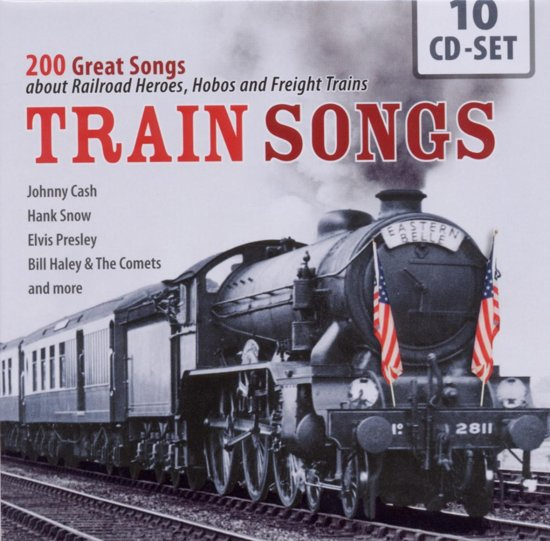 Train Songs  (200 Great Songs About Railroad Heroe