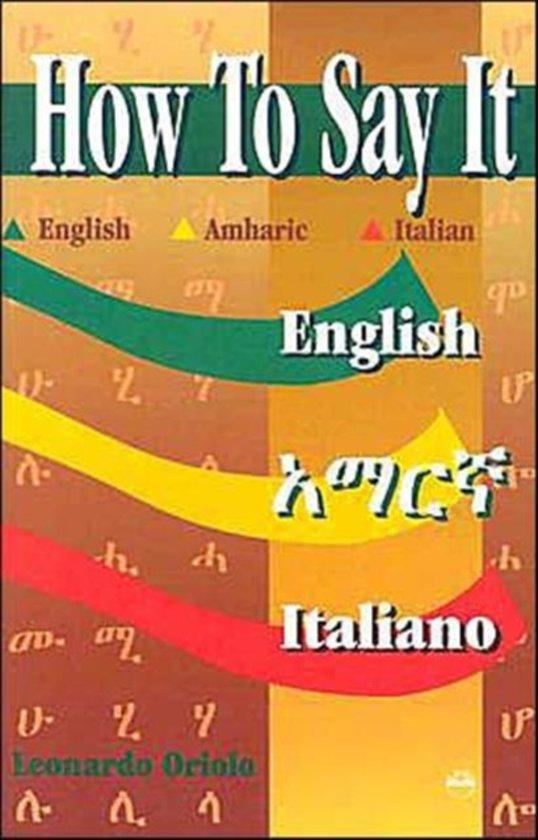 Bolcom How To Say It Englishamharicitalian 9781569020760