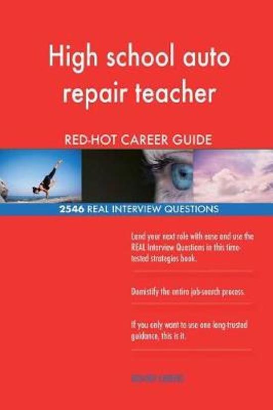 High School Auto Repair Teacher Red-Hot Career; 2546 Real Interview Questions