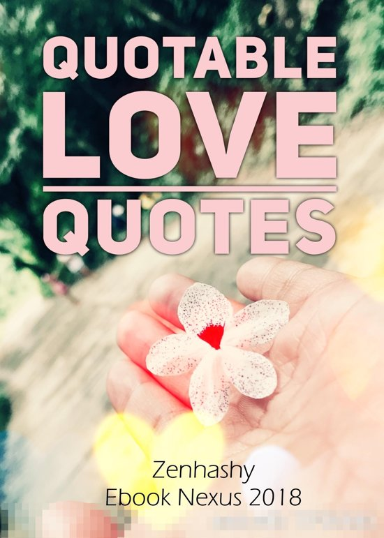 Bol Com Quotable Love Quotes Ebook Zenhashy 9781370797813
