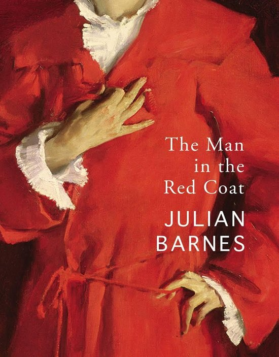 Boek cover The Man in the Red Coat van Julian Barnes (Hardcover)