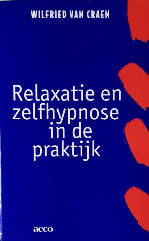 Relaxatie En Zelfhypnose In De Praktijk + Cd