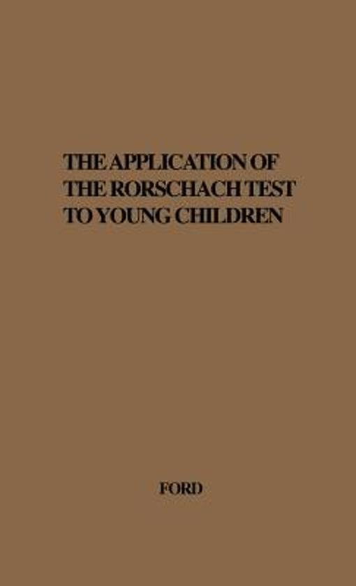 The Application of the Rorschach Test to Young Children.
