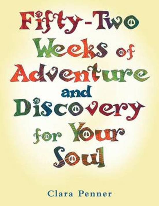 Fifty-Two Weeks of Adventure and Discovery for Your Soul