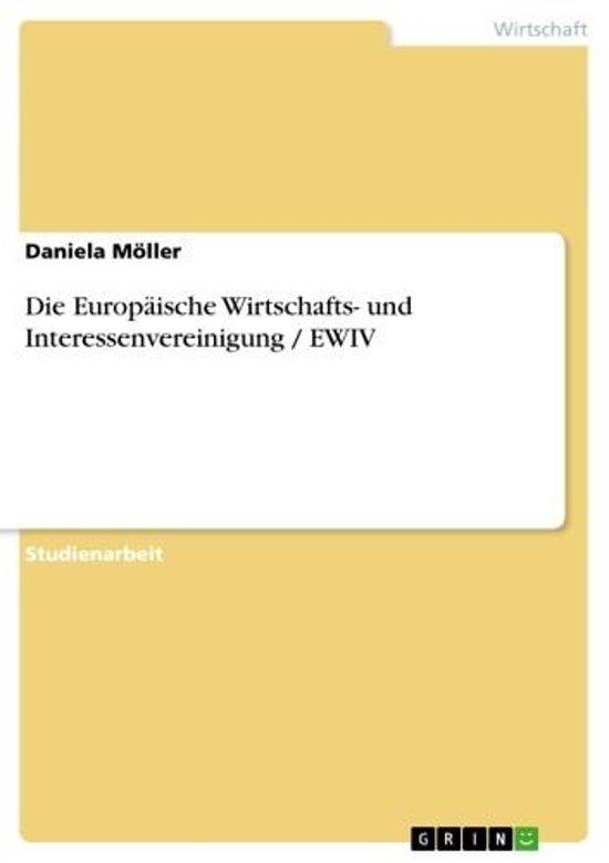 Die Europäische Wirtschafts- und Interessenvereinigung / EWIV