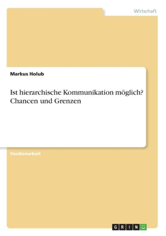 Ist Hierarchische Kommunikation M glich? Chancen Und Grenzen