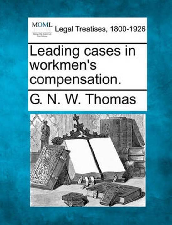 Leading Cases in Workmen's Compensation.