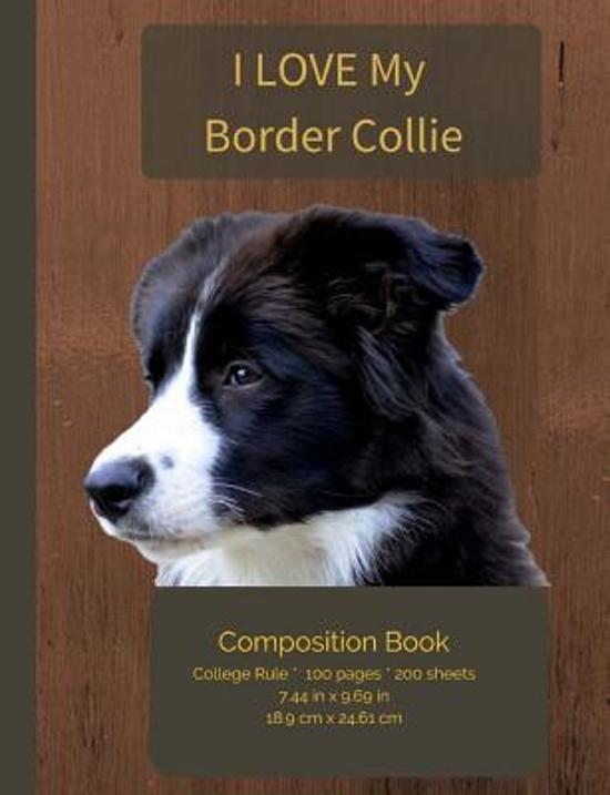 I Love My Border Collie Composition Notebook