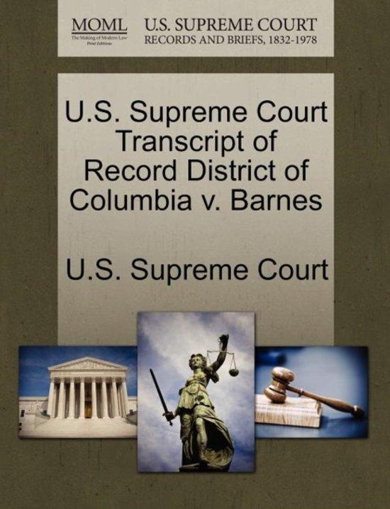U.S. Supreme Court Transcript of Record District of Columbia V. Barnes