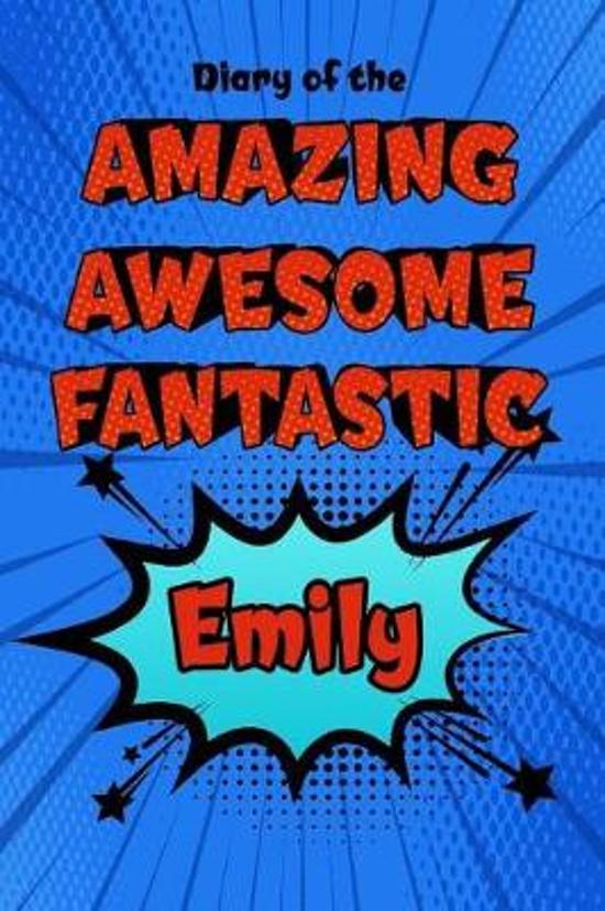 Diary of the Amazing Awesome Fantastic Emily