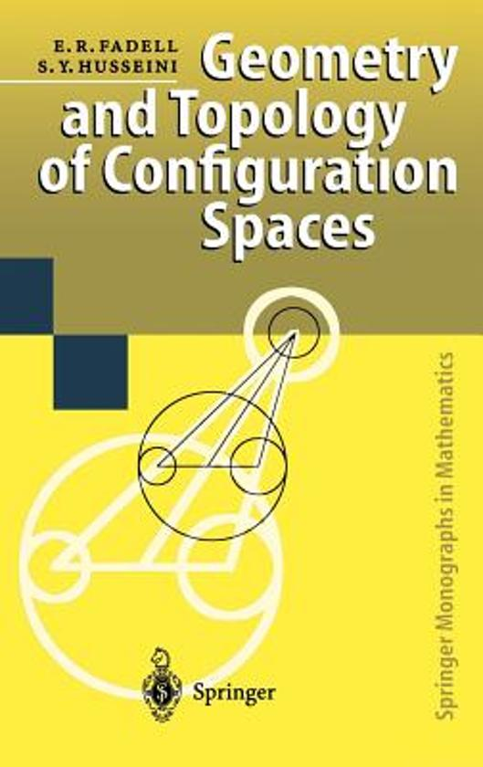 Geometry and Topology of configuration Spaces - E-R Fadell,S-Y Husseini