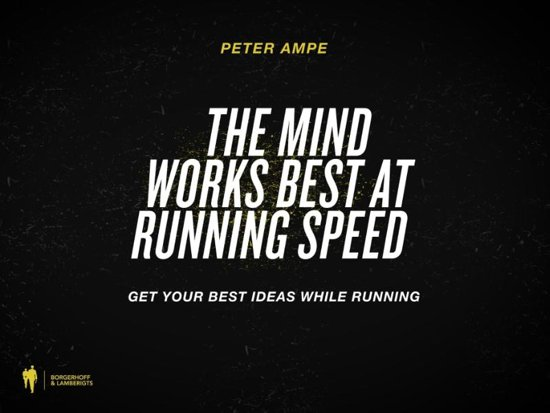 The mind works best at running speed