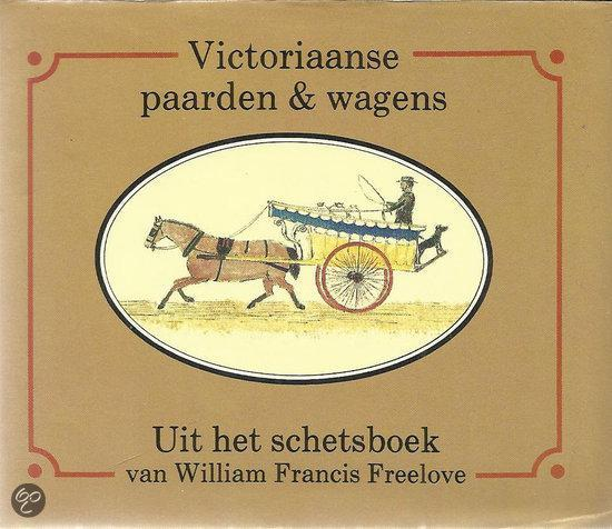 Victoriaanse paarden en wagens - William Francis Freelove |