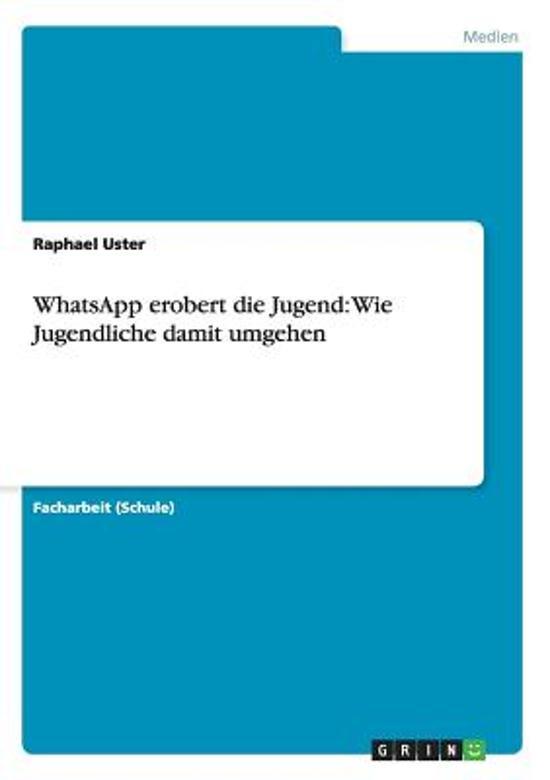 Whatsapp Erobert Die Jugend