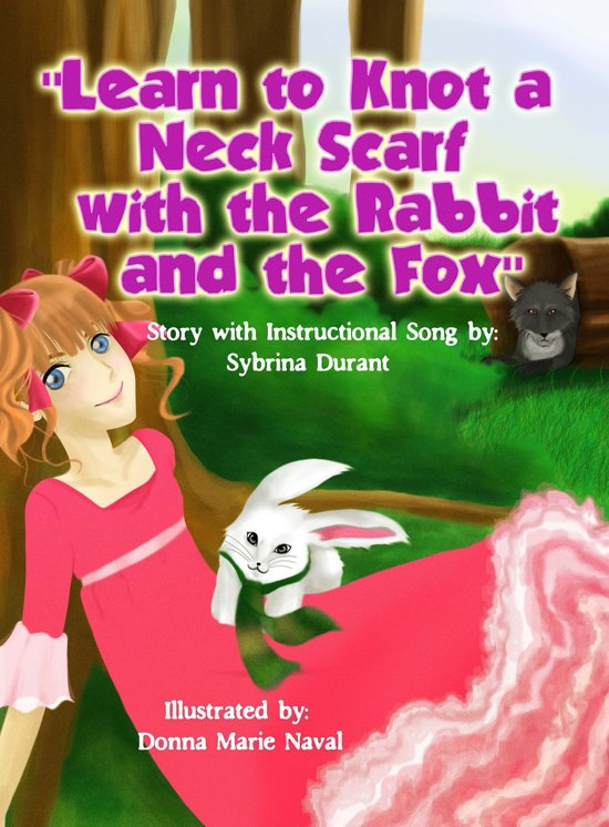 Boekomslag voor Learn To Knot A Neck Scarf With The Rabbit And The Fox