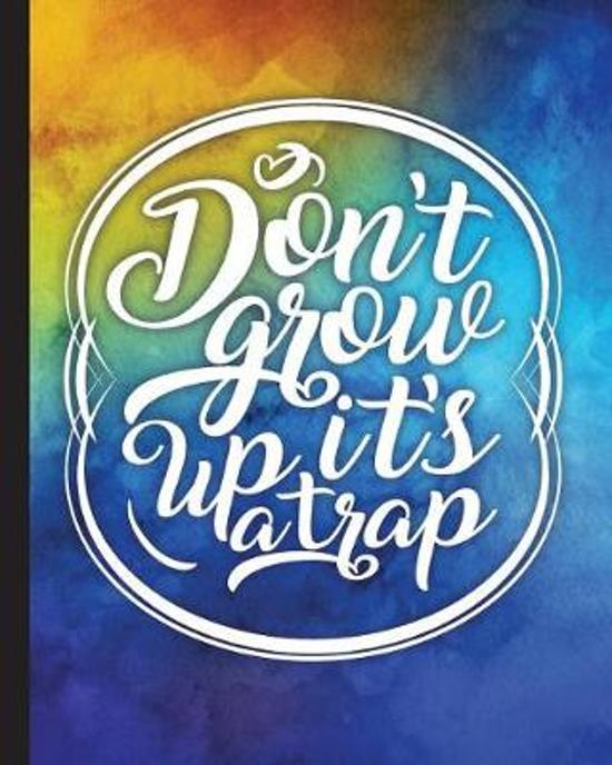 Image of: Everyday Dont Grow Up Its Trap Quote Inspirational Writing Journal Bolcom Bolcom Dont Grow Up Its Trap Quote Inspirational Writing Journal
