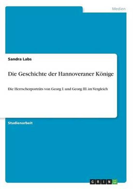Die Geschichte Der Hannoveraner K Nige