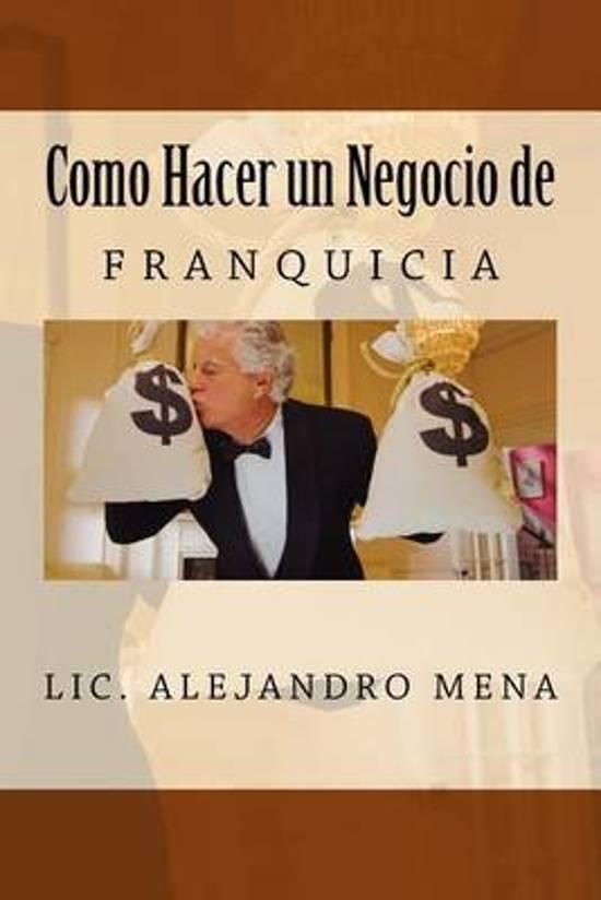 Bol Com Como Hacer Un Negocio De Franquicia Lic Jesus Alejandro