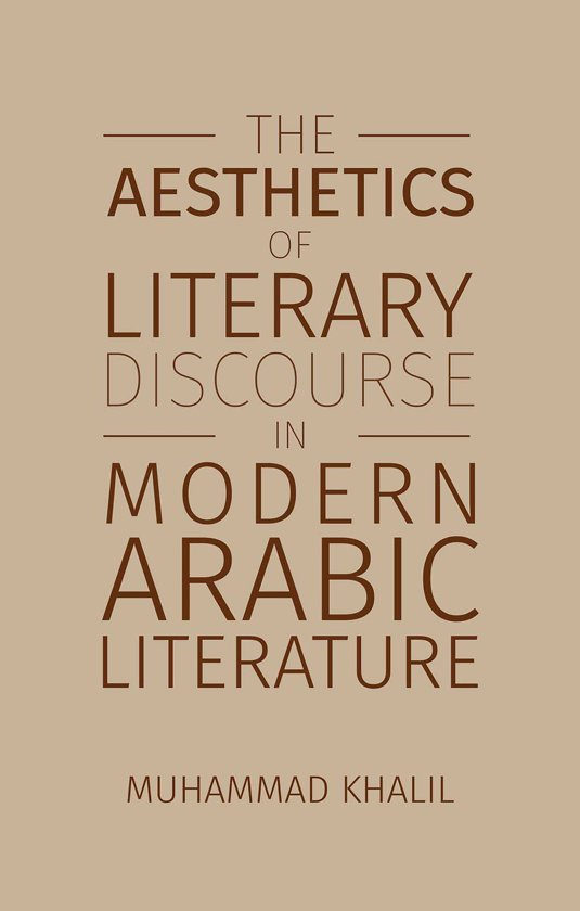 The Aesthetics of Literary Discourse in Modern Arabic Literature